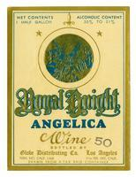 Royal Knight Angelica wine, Globe Distributing Co., Los Angeles