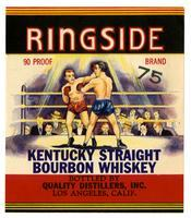 Ringside Kentucky straight bourbon whiskey, Quality Distillers, Los Angeles