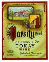 Varsity Brand California Tokay wine, Hollenbeck Beverage Co., Los Angeles