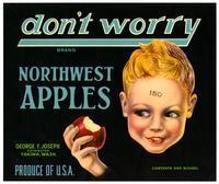 Don't Worry Brand Northwest apples, George F. Joseph, Yakima, Wash.
