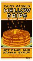 Lyons-Magnus Mellow Drips hot cake and waffle syrup, Lyons-Magnus, Inc., San Francisco