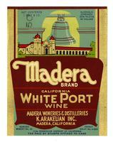 Madera Brand California white port wine, K. Arakelian, Inc., Madera Wineries & Distilleries, Madera