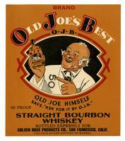 Old Joe's Best straight bourbon whiskey, Golden Rose Products Co., San Francisco