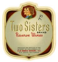 Two Sisters Brand reserve wines, Elk Grove Winery, Elk Grove
