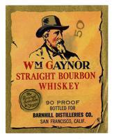 Wm Gaynor straight bourbon whiskey, Barnhill Distilleries Co., San Francisco