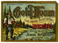 Gold Foam beer, brewed and bottled by John Strohm, Jackson, Cal.