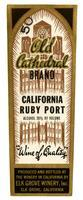 Old Cathedral Brand California ruby port, Elk Grove Winery, Elk Grove