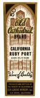 Old Cathedral Brand California ruby port, Elk Grove Winery, Elk Grove