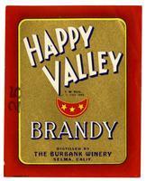 Happy Valley brandy, The Burbank Winery, Selma