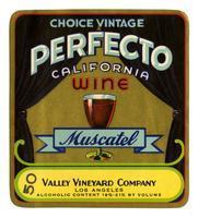 Perfecto California wine, Muscatel, Valley Vineyard Company, Los Angeles