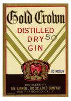 Gold Crown distilled dry gin, The Barnhill Distilleries Company, San Francisco