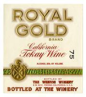 Royal Gold Brand California Tokay wine, The Weston Winery, Fresno