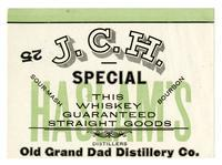 J. C. H. Special sour-mash bourbon whiskey, Old Grand Dad Distillery Co.