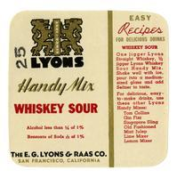 Lyons Handy Mix whiskey sour, The E. G. Lyons & Raas Co., San Francisco