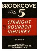 Brookcove No. 5 straight bourbon whiskey, Standard Distributing Co., Sacramento