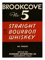 Brookcove No. 5 straight bourbon whiskey, Standard Distributing Co., Sacramento