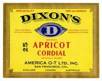 Dixon's imitation apricot cordial, America O-T Ltd., San Francisco