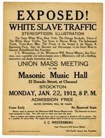 Exposed! White slave traffic, stereopticon illustration, union mass meeting at the Masonic Music Hall ... Stockton ... 1912.