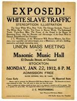 Exposed! White slave traffic, stereopticon illustration, union mass meeting at the Masonic Music Hall ... Stockton ... 1912.