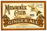 Milwaukee Club pale dry ginger ale, Milwaukee Brewery of San Francisco