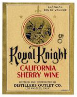 Royal Knight California sherry wine, Distillers Outlet Co., Los Angeles