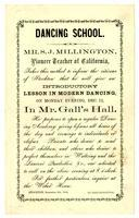 Dancing school: Mr. S.J. Millington, Pioneer teacher of California ... introductory lesson in Mr. Gall's Hall ... for further particulars, inquire at the Weber House.