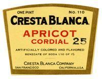 Cresta Blanca apricot cordial, Cresta Blanca Company, San Francisco