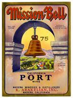 Mission Bell California port wine, K. Arakelian, Inc., Madera Wineries & Distilleries, Madera