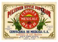 Cerveza Mexicali beer, Pilsener Style Superior, Mexicali Brewing Co., Inc., Mexicali, B. CFA., Mexico