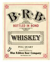B. R. B. whiskey, Blue Ribbon Beer Company, San Francisco
