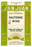 San Juan pure California Sauterne wine, Golden Gate Winery, Oakland