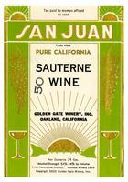 San Juan pure California Sauterne wine, Golden Gate Winery, Oakland