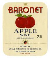 Baronet apple wine, Eagle Vineyard Products Co., San Francisco