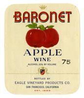 Baronet apple wine, Eagle Vineyard Products Co., San Francisco