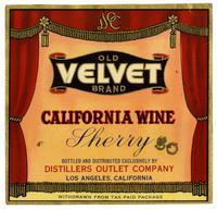 Old Velvet Brand sherry, Distillers Outlet Co., Los Angeles