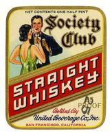 Society Club straight whiskey, United Beverage Co., San Francisco
