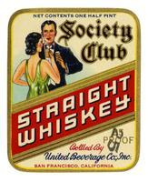 Society Club straight whiskey, United Beverage Co., San Francisco