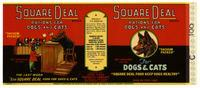 Square Deal Brand rations for dogs and cats, Pure Food Products Company, Los Angeles