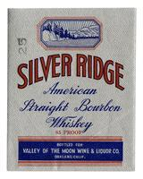 Silver Ridge American straight bourbon whiskey, Valley of the Moon Wine & Liquor Co., Oakland