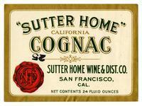 """Sutter Home"" California Cognac, Sutter Home Wine & Dist. Co., San Francisco"