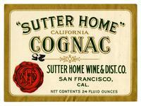 """Sutter Home"" California Cognac, Sutter Home Wine & Dist. Co., San Francisco"