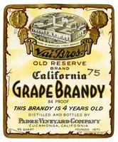 Vai Bros. Old Reserve Brand California grape brandy, Padre Vineyard Company, Cucamonga